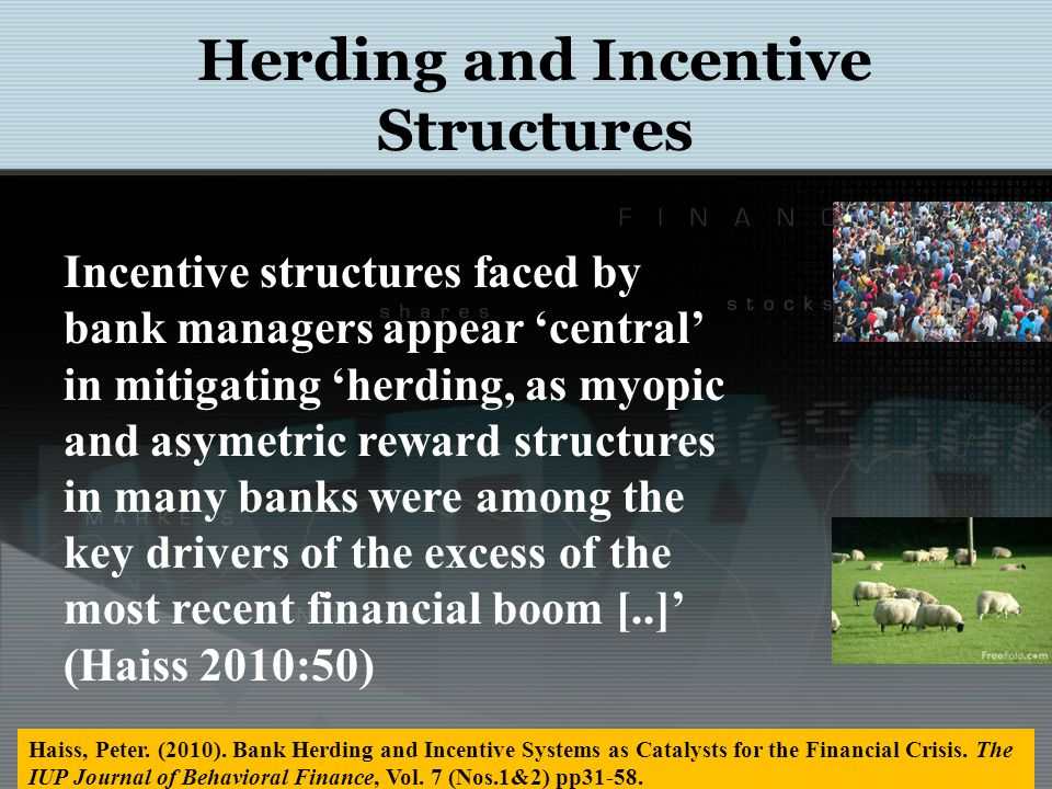 Herding and Incentive Structures Haiss, Peter. (2010).