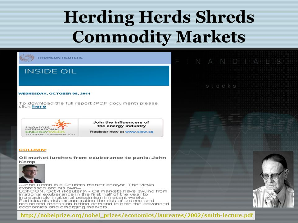 Herding Herds Shreds Commodity Markets http://nobelprize.org/nobel_prizes/economics/laureates/2002/smith-lecture.pdf