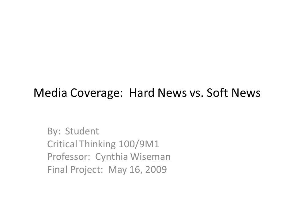 Media Coverage: Hard News vs.