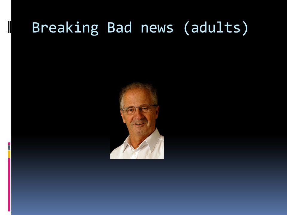 Breaking Bad news (adults)