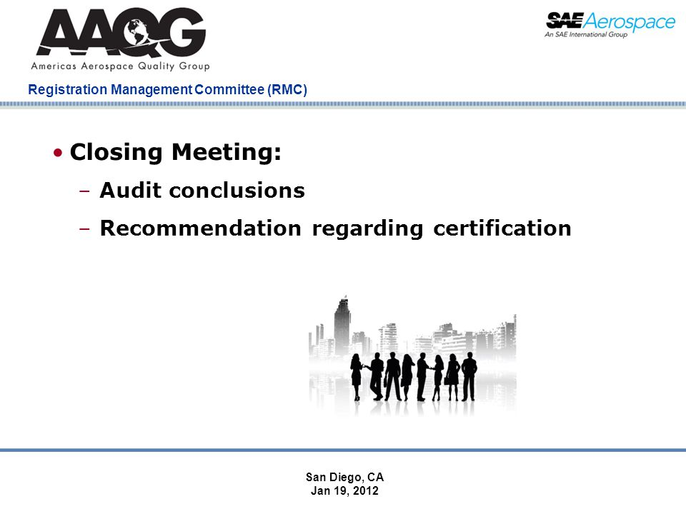 Company Confidential Registration Management Committee (RMC) Closing Meeting: –Audit conclusions –Recommendation regarding certification San Diego, CA Jan 19, 2012