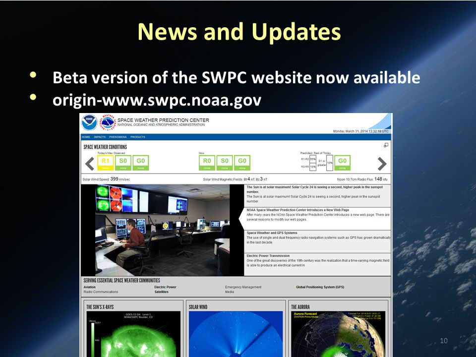News and Updates Beta version of the SWPC website now available origin-www.swpc.noaa.gov 10