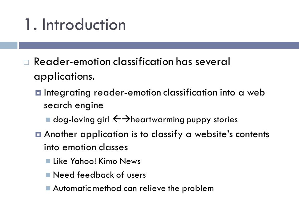 1. Introduction Reader-emotion classification has several applications. Integrating reader-emotion classification into a web search engine dog-loving