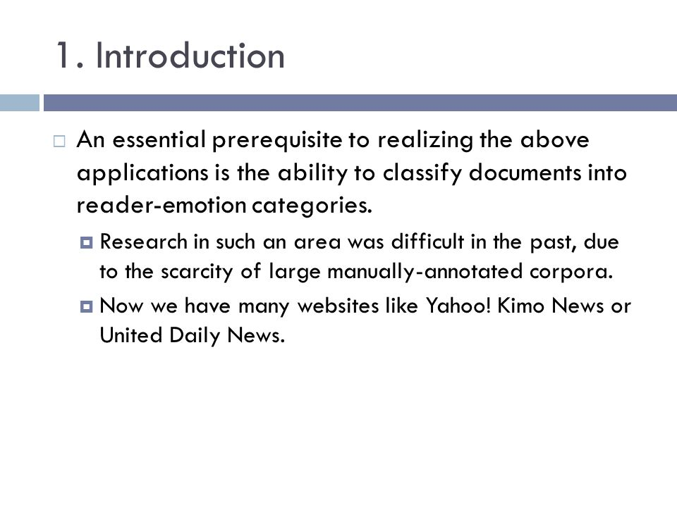 1. Introduction An essential prerequisite to realizing the above applications is the ability to classify documents into reader-emotion categories. Res