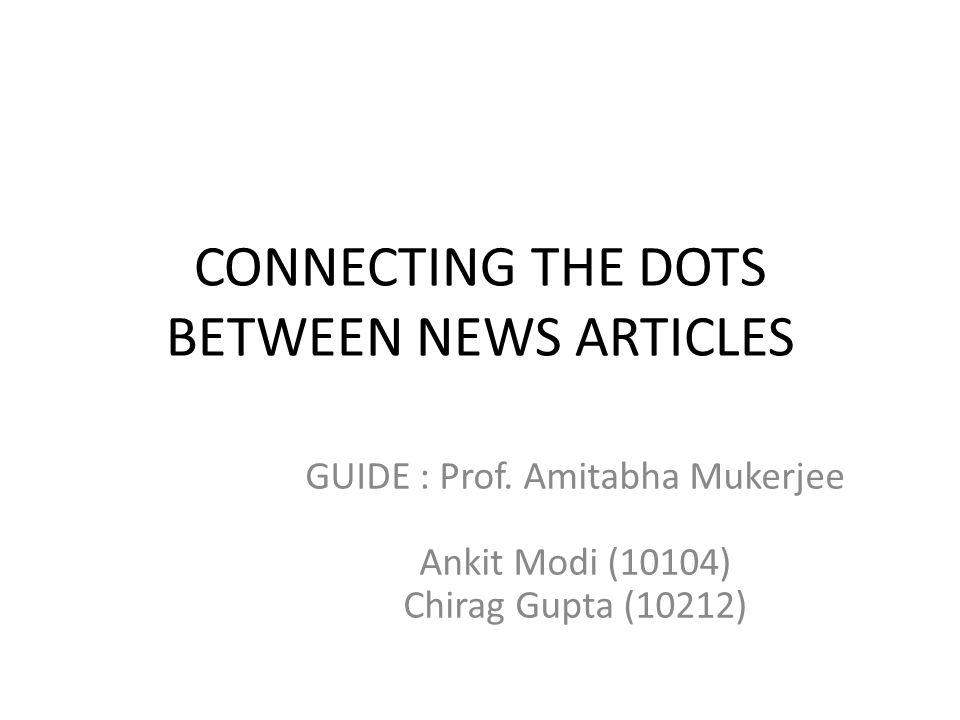 CONNECTING THE DOTS BETWEEN NEWS ARTICLES GUIDE : Prof.