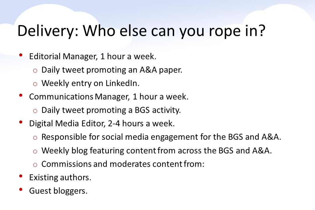 Editorial Manager, 1 hour a week. o Daily tweet promoting an A&A paper.