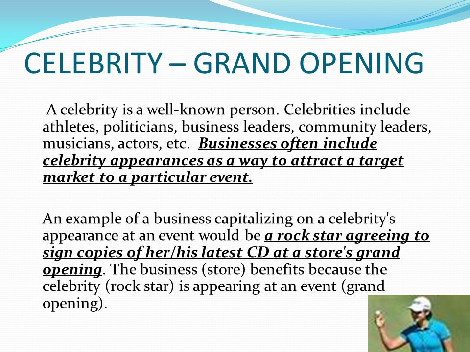 CELEBRITY – GRAND OPENING A celebrity is a well-known person.