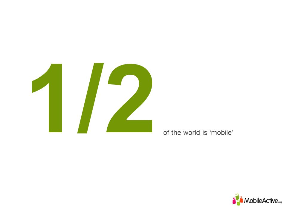 1/2 of the world is mobile