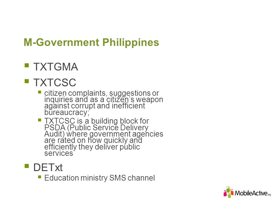 M-Government Philippines TXTGMA TXTCSC citizen complaints, suggestions or inquiries and as a citizens weapon against corrupt and inefficient bureaucra