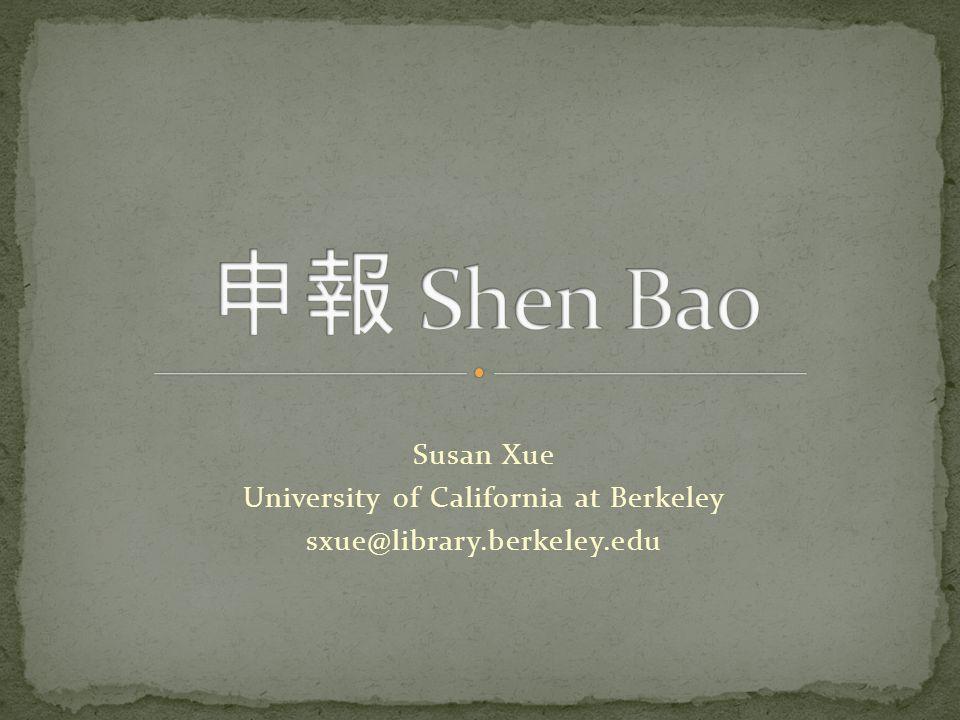 Susan Xue University of California at Berkeley sxue@library.berkeley.edu