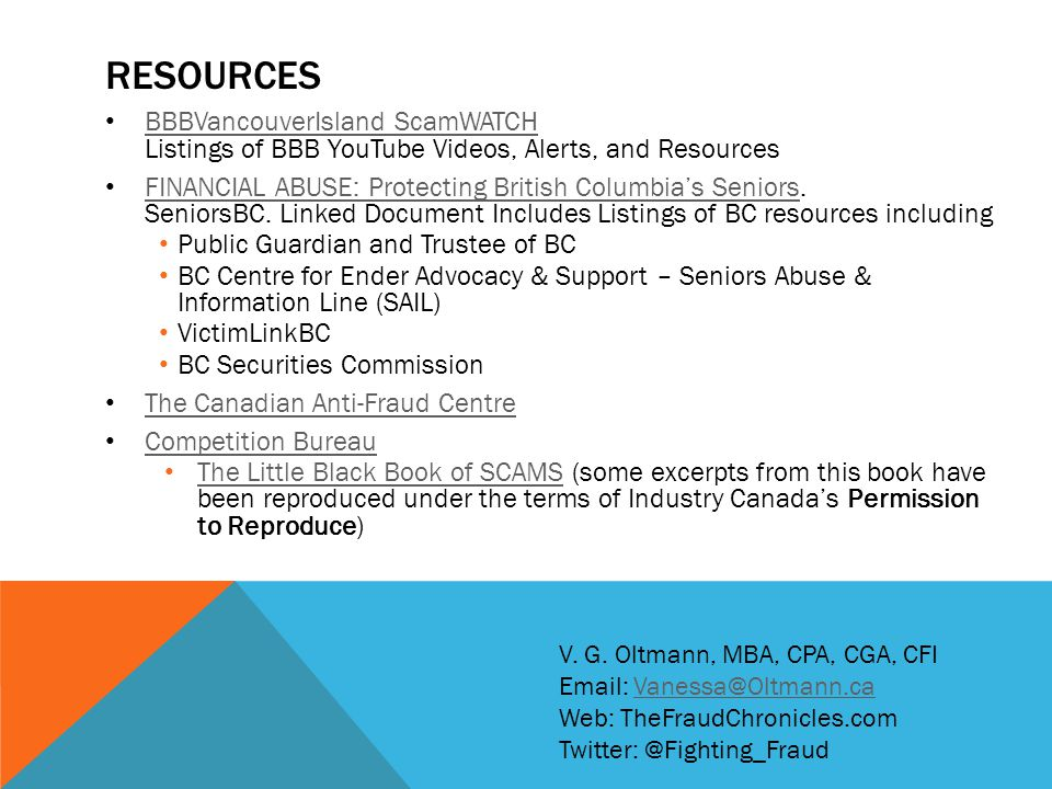 RESOURCES BBBVancouverIsland ScamWATCH Listings of BBB YouTube Videos, Alerts, and Resources BBBVancouverIsland ScamWATCH FINANCIAL ABUSE: Protecting