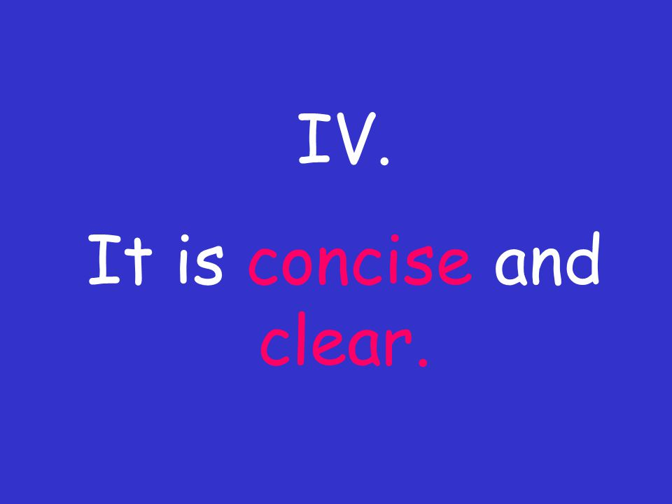 IV. It is concise and clear.