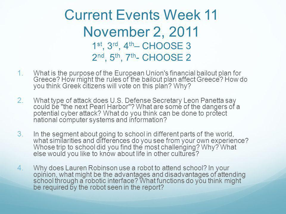 Current Events Week 11 November 2, 2011 1 st, 3 rd, 4 th – CHOOSE 3 2 nd, 5 th, 7 th - CHOOSE 2 1.