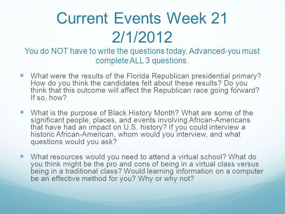 Current Events Week 21 2/1/2012 You do NOT have to write the questions today.
