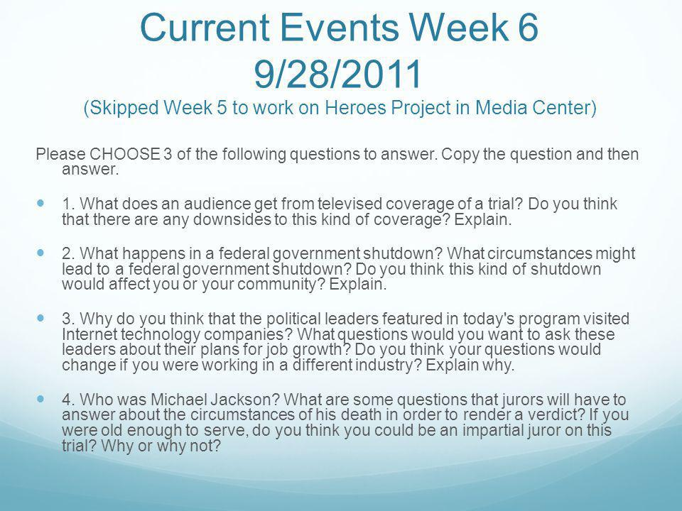 Current Events Week 6 9/28/2011 (Skipped Week 5 to work on Heroes Project in Media Center) Please CHOOSE 3 of the following questions to answer.