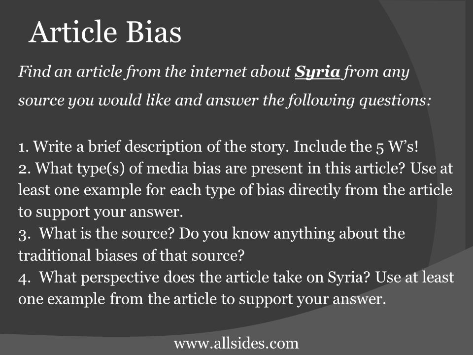 Article Bias Find an article from the internet about Syria from any source you would like and answer the following questions: 1. Write a brief descrip