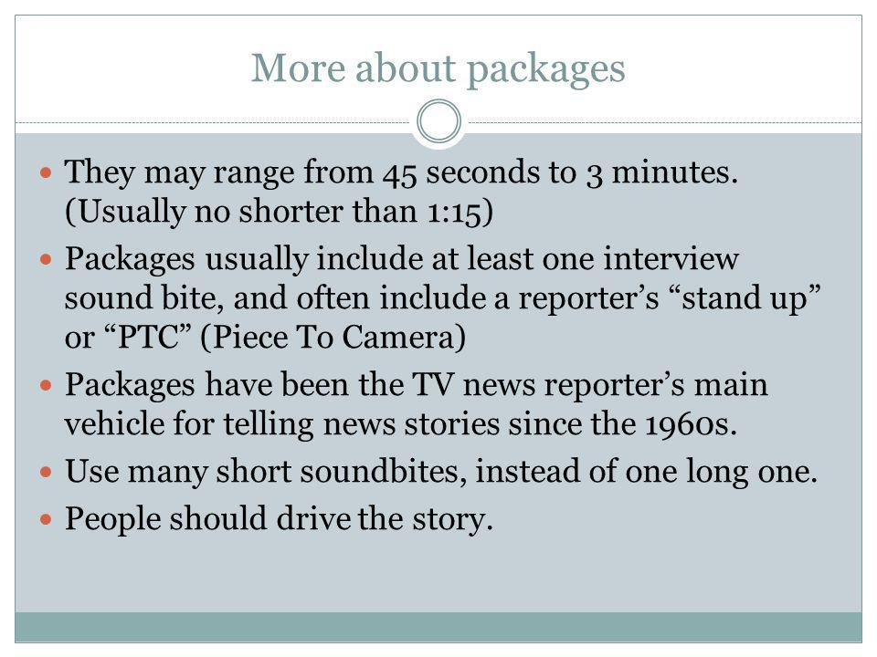 More about packages They may range from 45 seconds to 3 minutes.