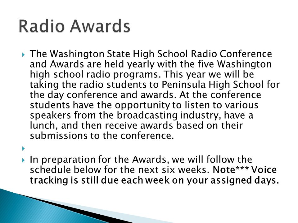 The Washington State High School Radio Conference and Awards are held yearly with the five Washington high school radio programs.