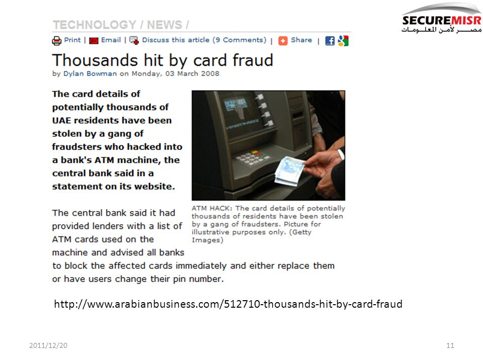 2011/12/2011 http://www.arabianbusiness.com/512710-thousands-hit-by-card-fraud