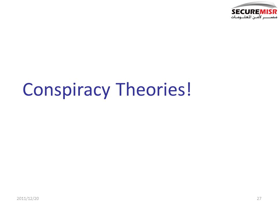 Conspiracy Theories! 2011/12/2027