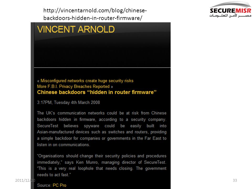 http://vincentarnold.com/blog/chinese- backdoors-hidden-in-router-firmware/ 2011/12/2033