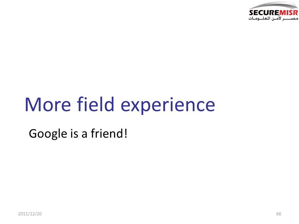 More field experience Google is a friend! 2011/12/2066