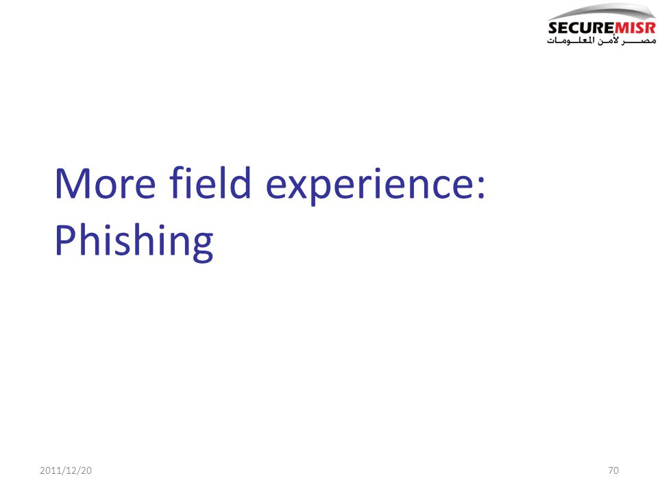 More field experience: Phishing 2011/12/2070