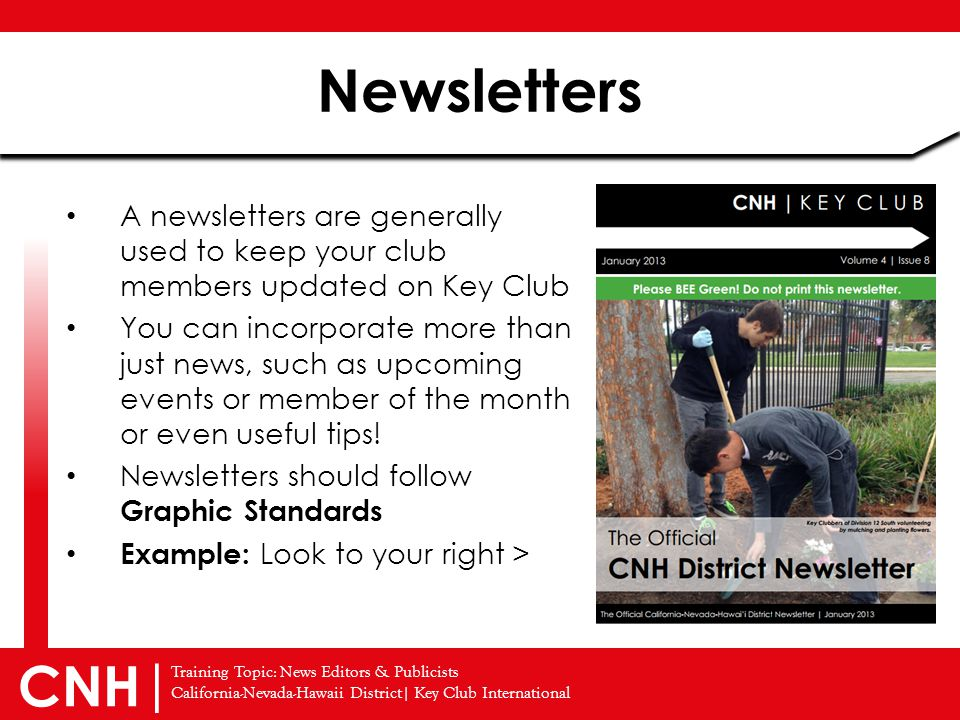 Training Topic: News Editors & Publicists California-Nevada-Hawaii District| Key Club International CNH | A newsletters are generally used to keep you