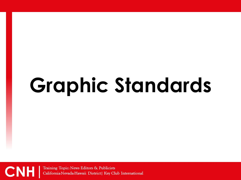 Training Topic: News Editors & Publicists California-Nevada-Hawaii District| Key Club International CNH | Graphic Standards