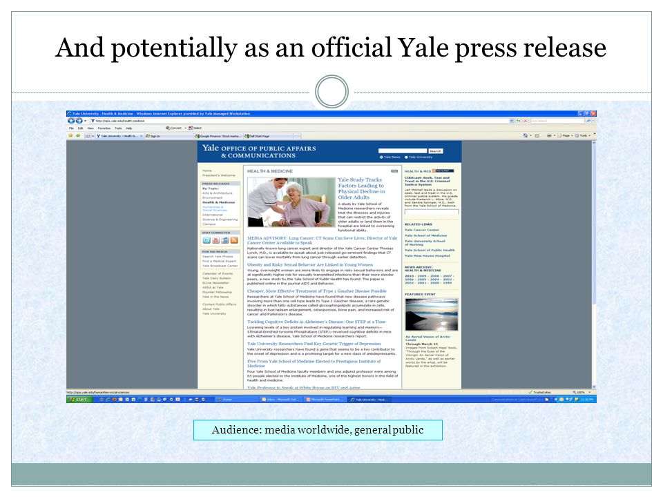 And potentially as an official Yale press release Audience: media worldwide, general public