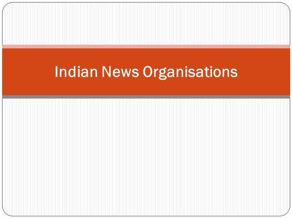 Indian News Organisations