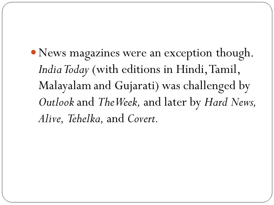 News magazines were an exception though.