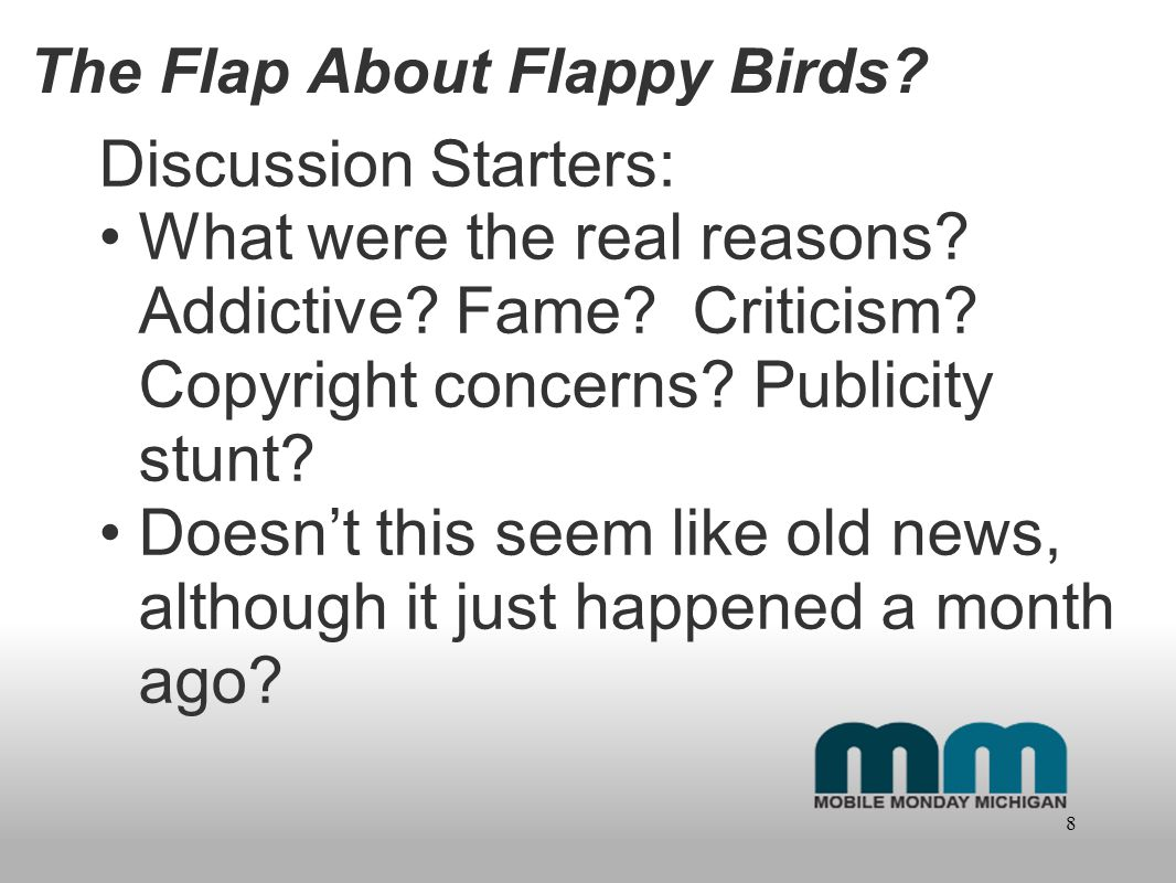 The Flap About Flappy Birds. Discussion Starters: What were the real reasons.