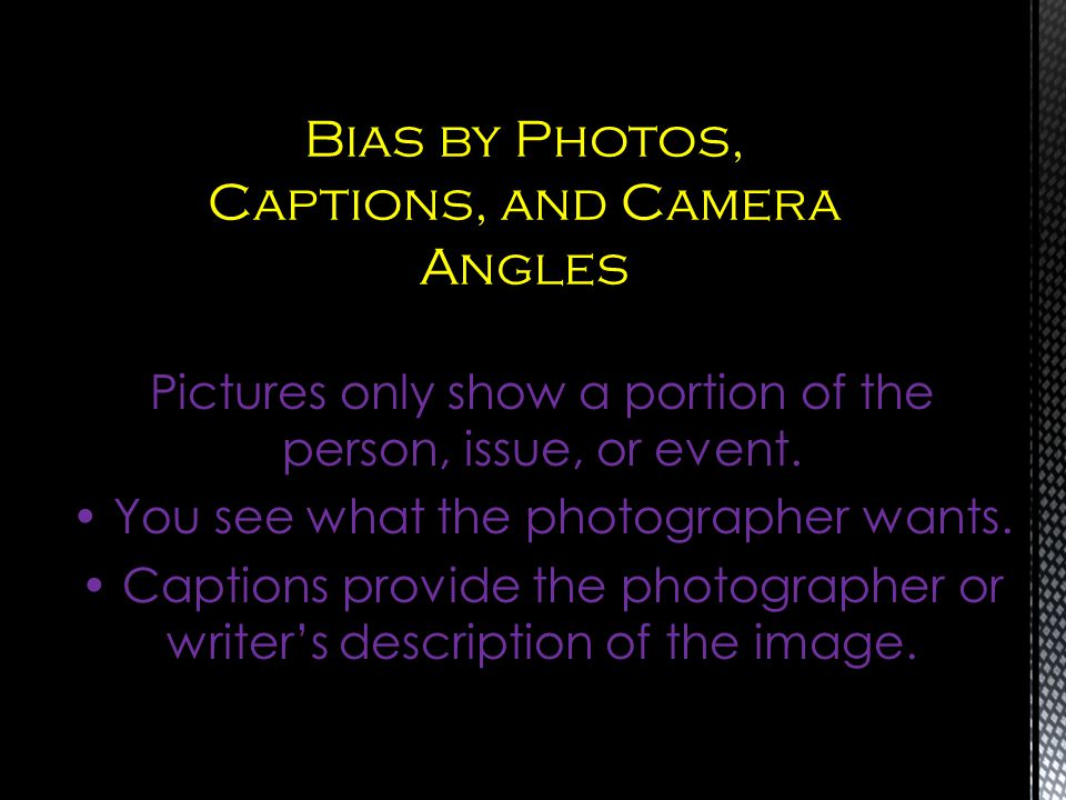 Pictures only show a portion of the person, issue, or event. You see what the photographer wants. Captions provide the photographer or writers descrip