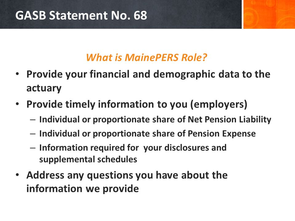 GASB Statement No. 68 What is MainePERS Role.