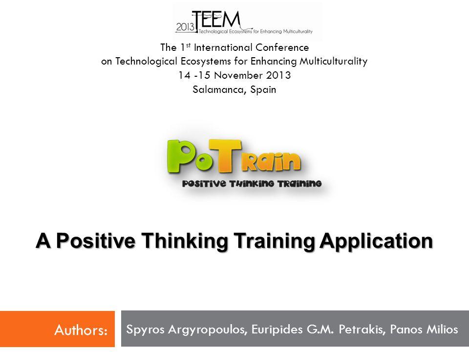 A Positive Thinking Training Application Spyros Argyropoulos, Euripides G.M.