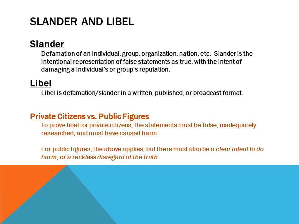 SLANDER AND LIBEL Slander Defamation of an individual, group, organization, nation, etc.