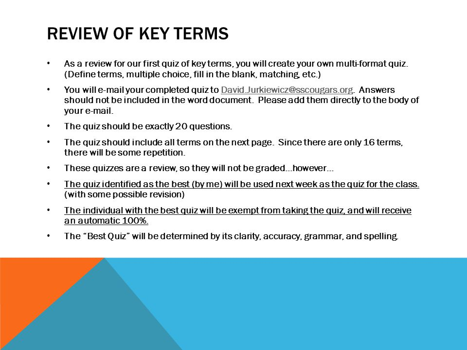 REVIEW OF KEY TERMS As a review for our first quiz of key terms, you will create your own multi-format quiz.