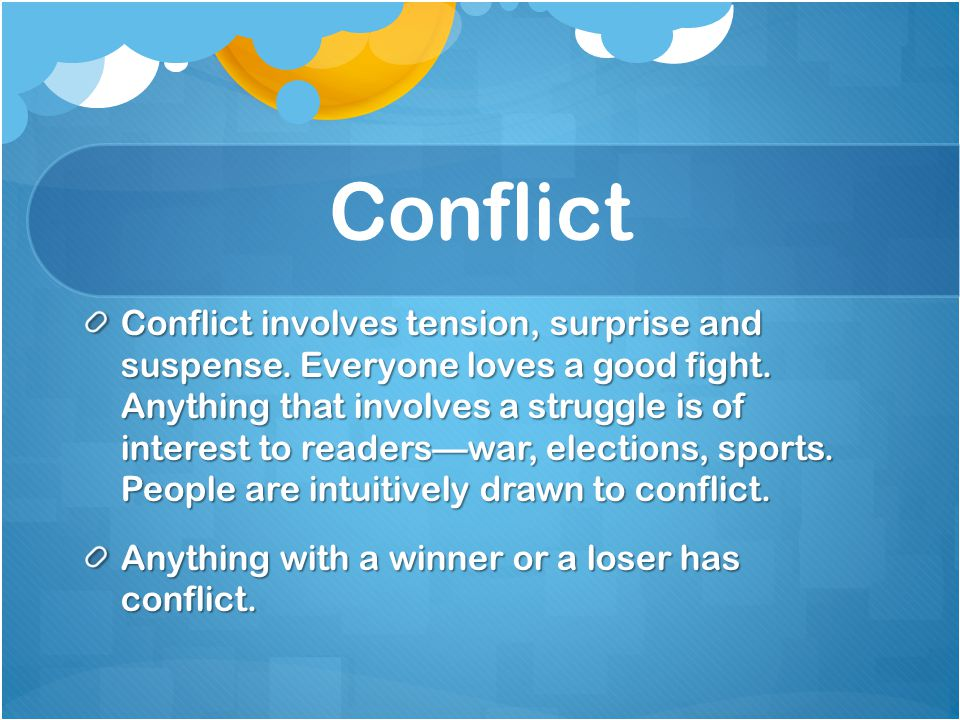 Conflict Conflict involves tension, surprise and suspense.