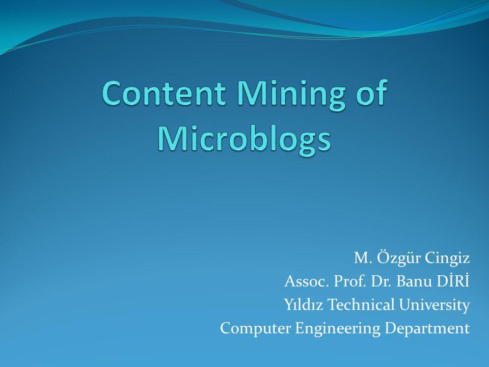 M. Özgür Cingiz Assoc. Prof. Dr. Banu DİRİ Yıldız Technical University Computer Engineering Department
