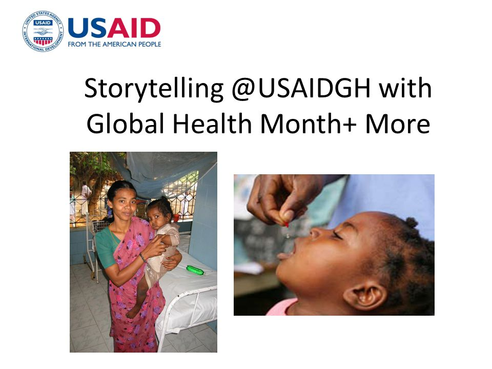 Storytelling @USAIDGH with Global Health Month+ More