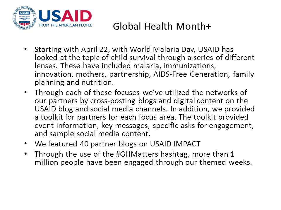 Starting with April 22, with World Malaria Day, USAID has looked at the topic of child survival through a series of different lenses. These have inclu