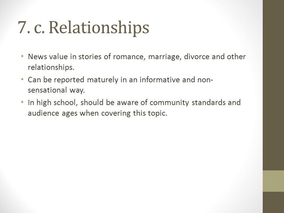 7.c. Relationships News value in stories of romance, marriage, divorce and other relationships.