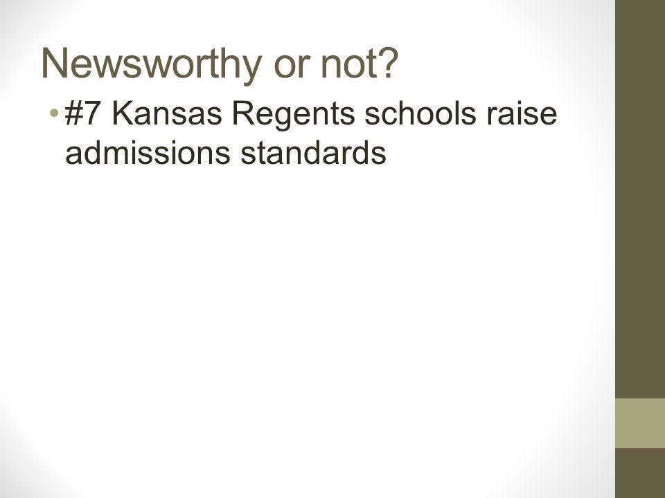 Newsworthy or not? #7 Kansas Regents schools raise admissions standards