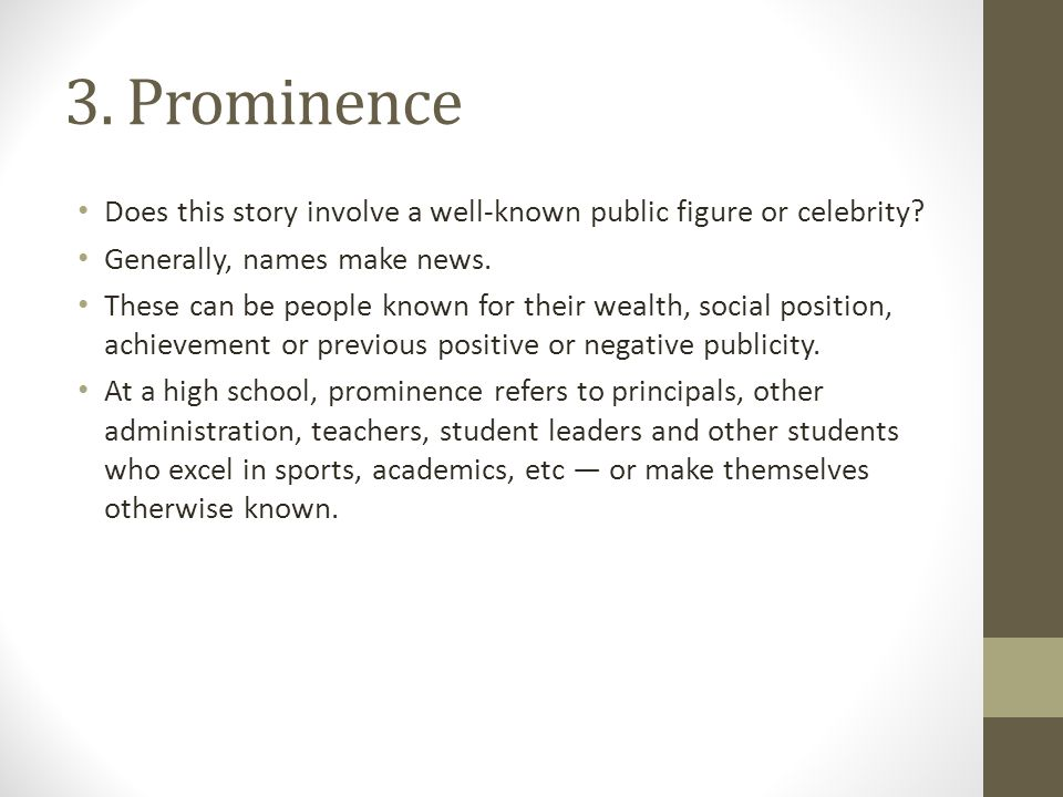 3.Prominence Does this story involve a well-known public figure or celebrity.