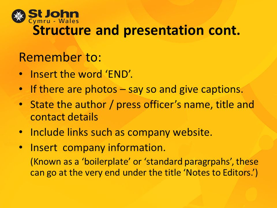Structure and presentation cont. Remember to: Insert the word END.