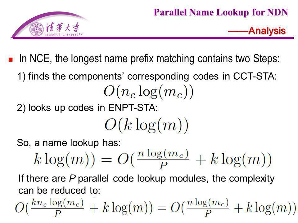 Parallel Name Lookup for NDN Analysis In NCE, the longest name prefix matching contains two Steps: So, a name lookup has: 2) looks up codes in ENPT-ST