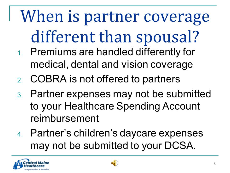 When is partner coverage different than spousal. 1.