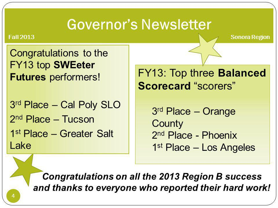 Governors Newsletter Fall 2013 Sonora Region 4 Congratulations on all the 2013 Region B success and thanks to everyone who reported their hard work.
