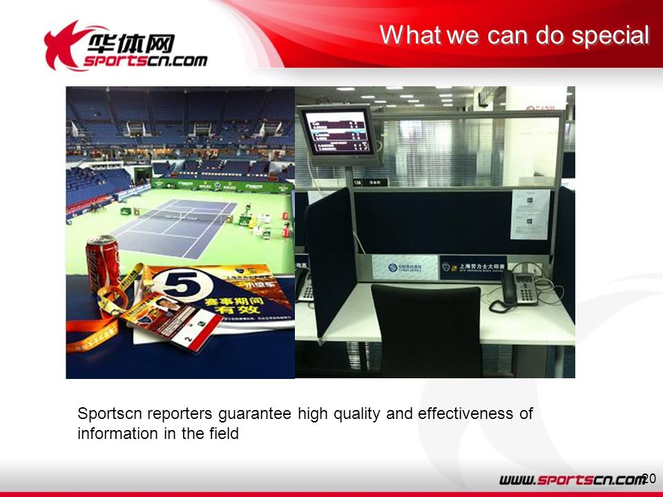 20 Sportscn reporters guarantee high quality and effectiveness of information in the field What we can do special